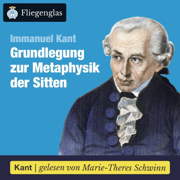 Immanuel Kant – Grundlegung zur Metaphysik der Sitten – Hörbuch bei Fliegenglas