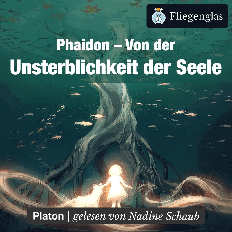 Phaidon – Platon – Unsterblichkeit der Seele – Philosophie Hörbuch
