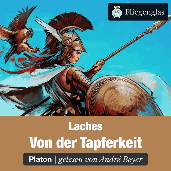 Laches – Platon – Von der Tapferkeit – Philosophie Hörbuch