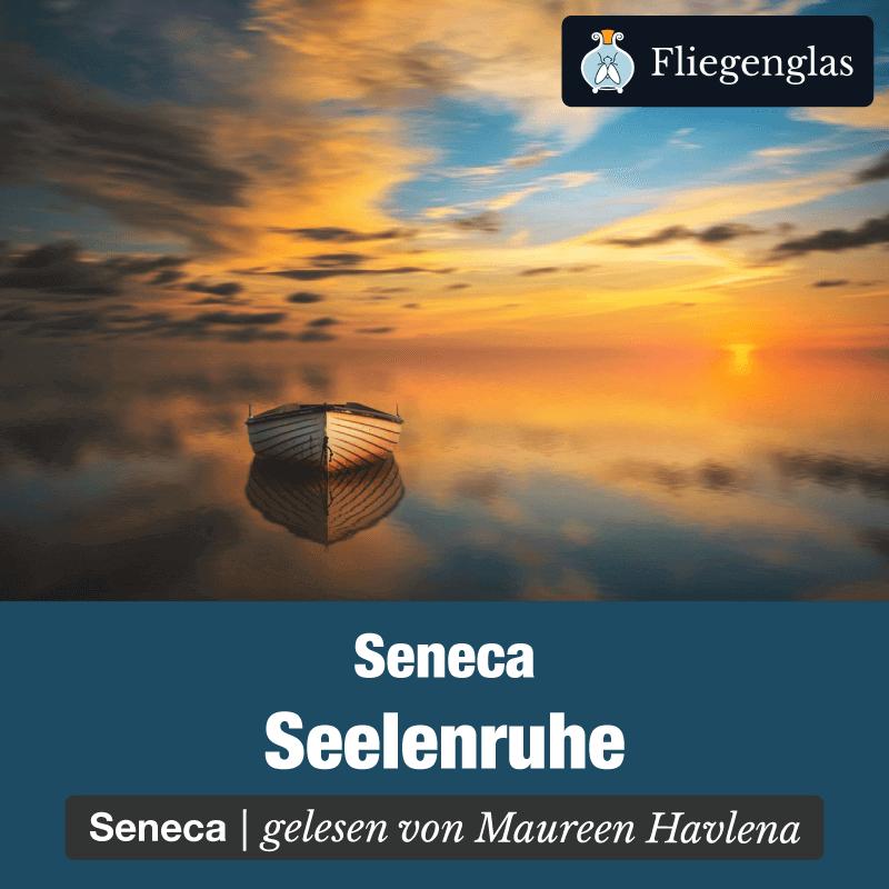 Seelenruhe – Seneca – Philosophie Hörbuch