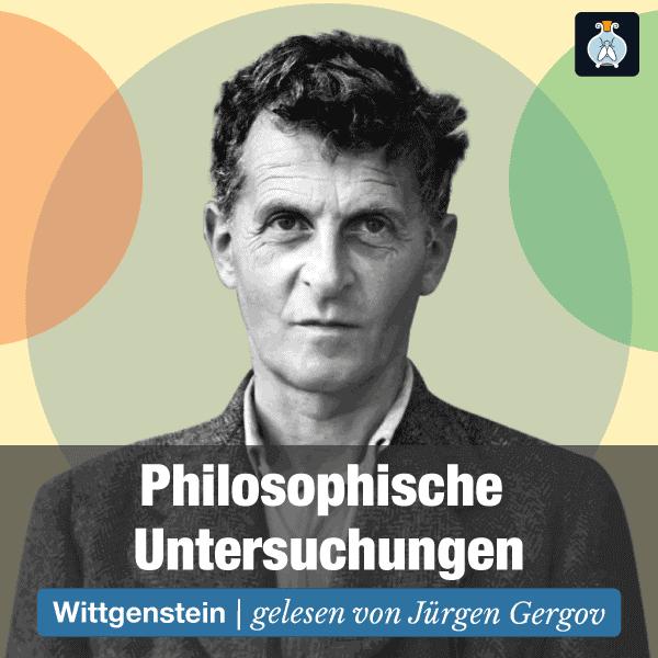 Philosophische Untersuchungen – Ludwig Wittgenstein – Philosophie Hörbuch