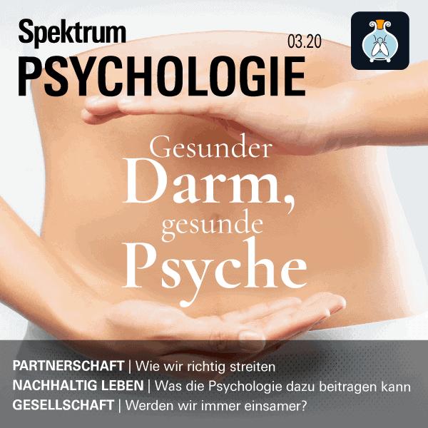 Mikrobiom: Gesunder Darm, gesunde Psyche – Spektrum der Psychologie 2020/03 – Hörbuch