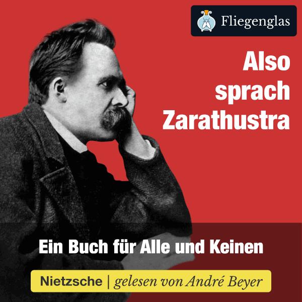 Also sprach Zarathustra – Ein Buch für Alle und Keinen – Friedrich Nietzsche – Hörbuch