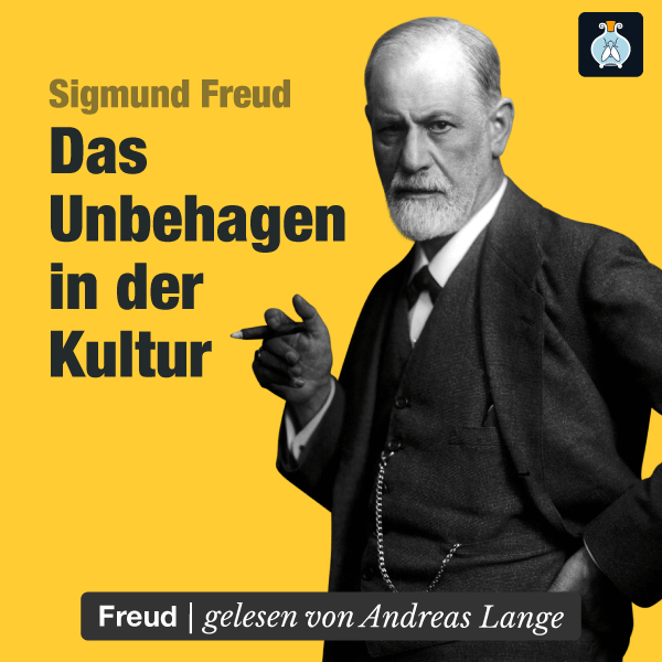 Das Unbehagen in der Kultur – Sigmund Freud – Hörbuch